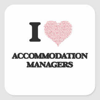 I love Accommodation Managers (Heart made from wor Square Sticker