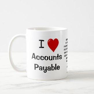 I Love Accounts Payable - Funny coffee mug