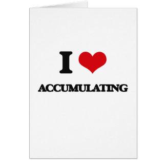 I Love Accumulating Greeting Card