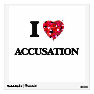 I Love Accusation Wall Graphic