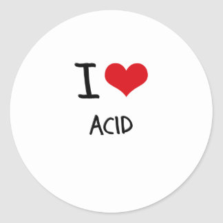 I Love Acid Classic Round Sticker
