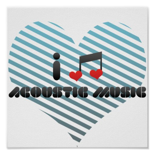 I Love Acoustic Music Print
