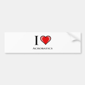 I Love Acrobatics Bumper Sticker
