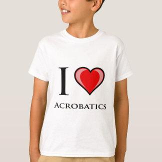 I Love Acrobatics T-Shirt