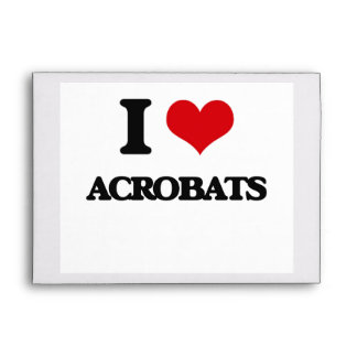 I Love Acrobats Envelope