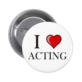 I love Acting Pinback Button