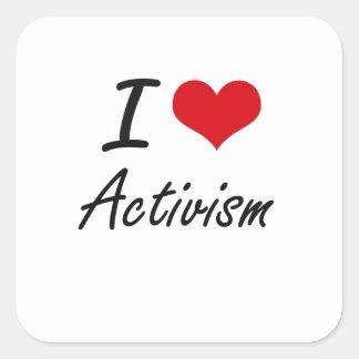 I Love Activism Artistic Design Square Sticker
