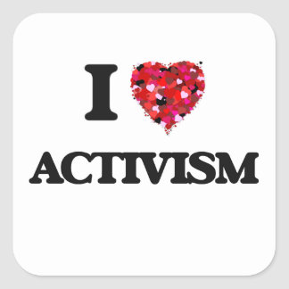 I Love Activism Square Sticker