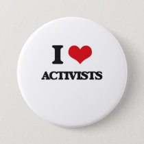 I Love Activists Button