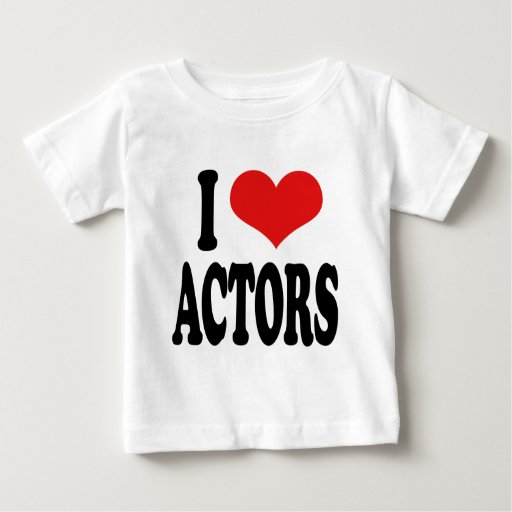 I Love Actors Baby T-Shirt