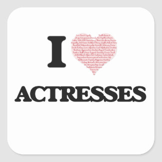 I love Actresses (Heart made from words) Square Sticker