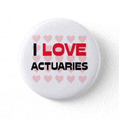 I love actuaries