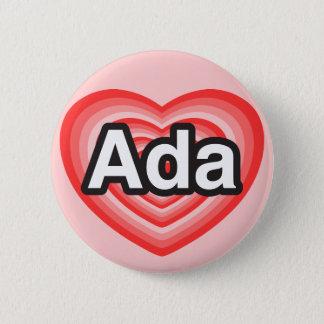 I love Ada. I love you Ada. Heart Button