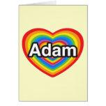 I love Adam. I love you Adam. Heart Greeting Cards