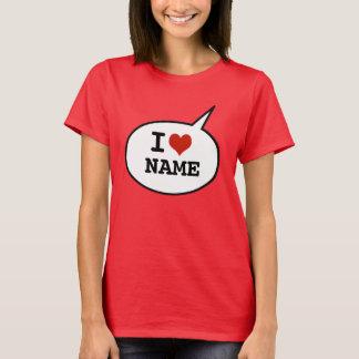 I love - add a name T-Shirt