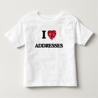 I Love Addresses Tee Shirts