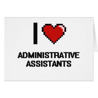 I love Administrative Assistants Note Card