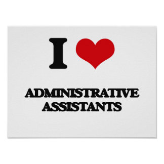 I love Administrative Assistants Poster