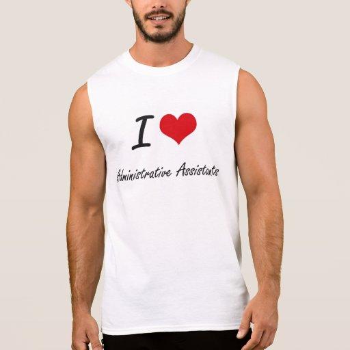 I love Administrative Assistants Sleeveless Tee Tank Tops, Tanktops Shirts