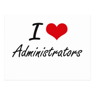 I love Administrators Postcard