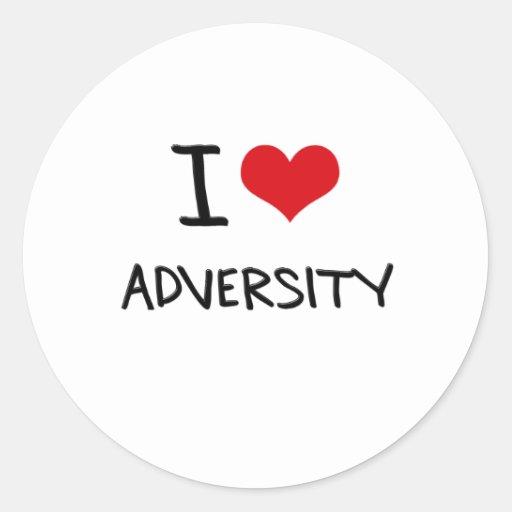 I Love Adversity Round Sticker