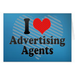 I Love Advertising Agents Greeting Card