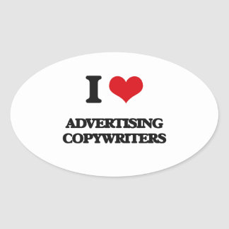 I love Advertising Copywriters Oval Sticker