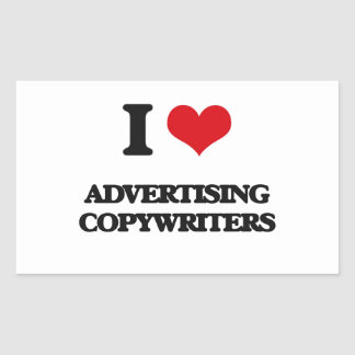 I love Advertising Copywriters Rectangular Sticker