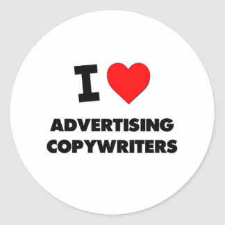 I Love Advertising Copywriters Round Stickers