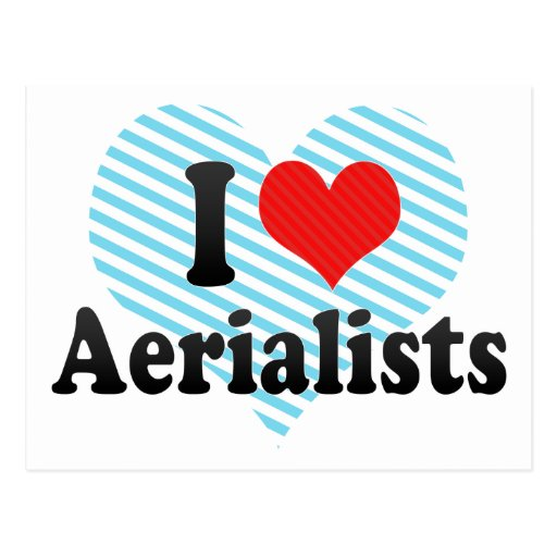 I Love Aerialists Post Cards