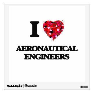 I love Aeronautical Engineers Room Decal