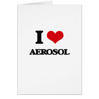 I Love Aerosol Greeting Card