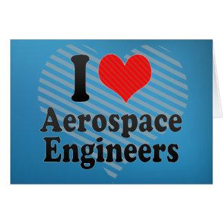 I Love Aerospace Engineers Card