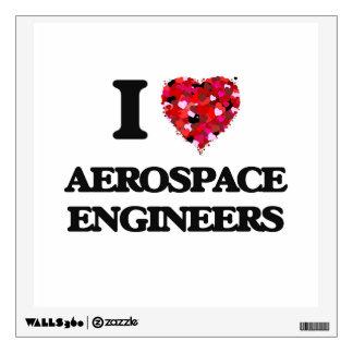 I love Aerospace Engineers Room Stickers