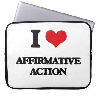 I Love Affirmative Action Laptop Computer Sleeves