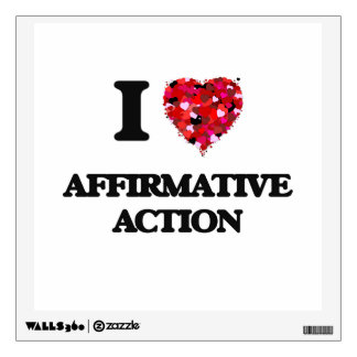 I Love Affirmative Action Wall Graphic