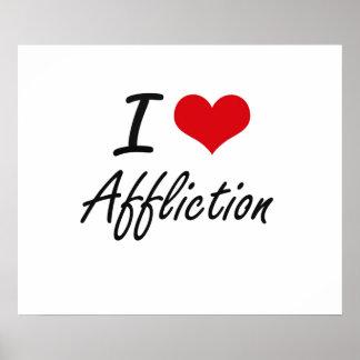 I Love Affliction Artistic Design Poster