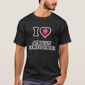 I Love African Clawed Frogs T-Shirt
