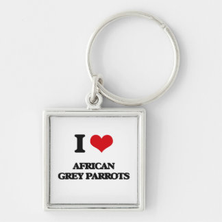 I love African Grey Parrots Keychain