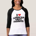 I LOVE AFRICAN GREY PARROTS T SHIRTS