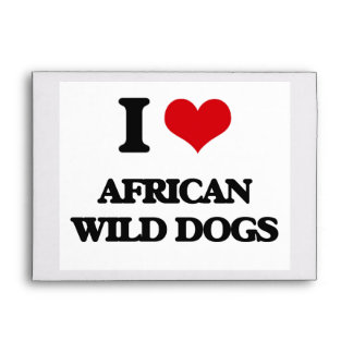 I love African Wild Dogs Envelopes