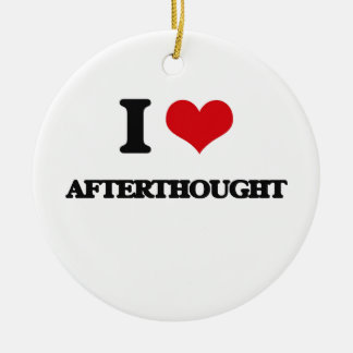 I Love Afterthought Double-Sided Ceramic Round Christmas Ornament