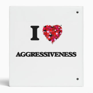 I Love Aggressiveness 3 Ring Binder