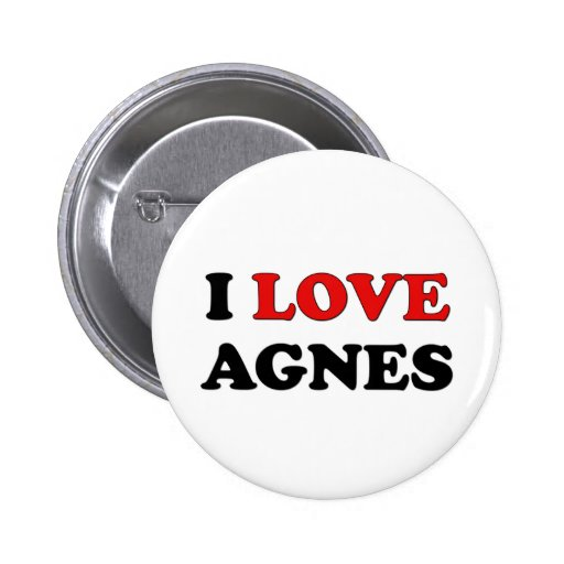 I Love Agnes Pinback Buttons