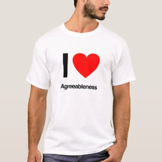 i love agreeableness T-Shirt