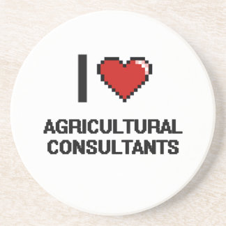 I love Agricultural Consultants Drink Coasters