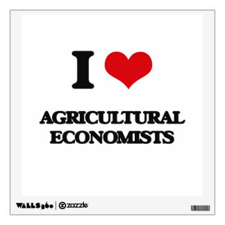 I love Agricultural Economists Wall Graphic