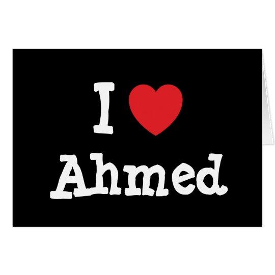 I love Ahmed heart custom personalized Card