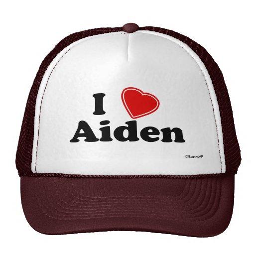 I Love Aiden Trucker Hat