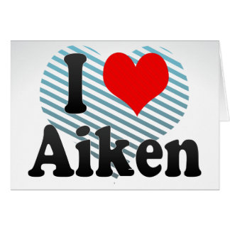 I Love Aiken, United States Greeting Cards